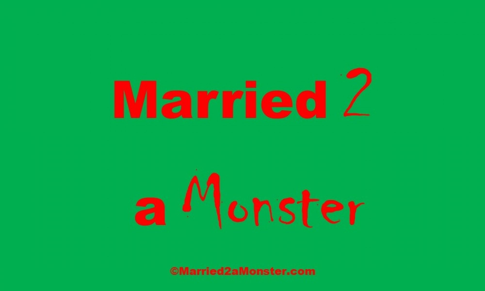 Married 2 a Monster